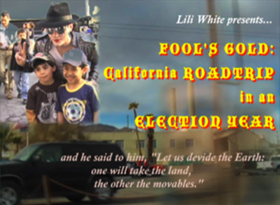 liliwhite-poster-fools-gold-california-roadtrip-in-an-election-year-original